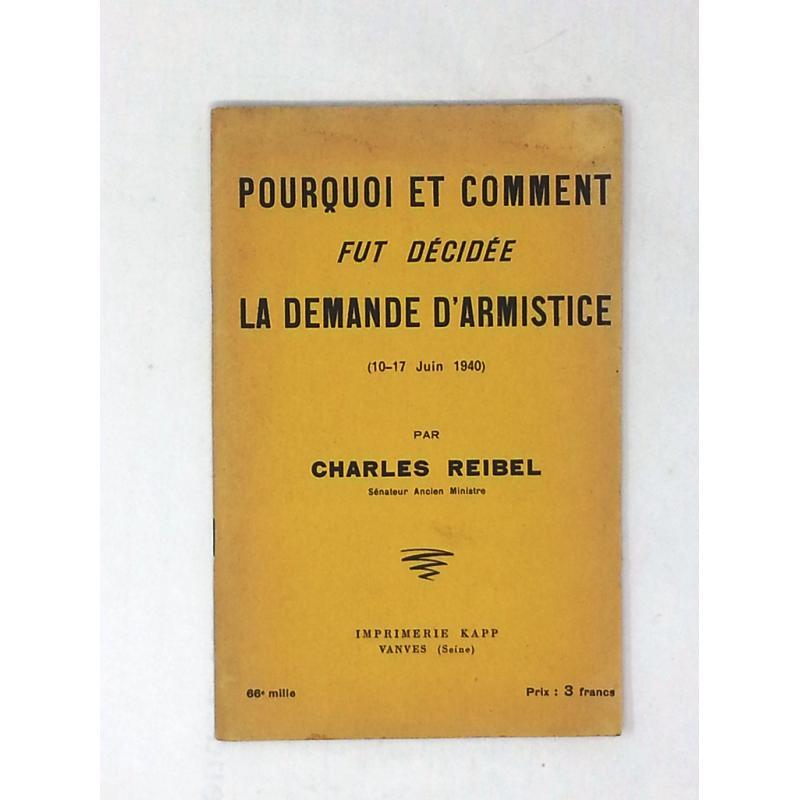 Pourquoi et comment fut decidee la demande d'armistice juin 1940