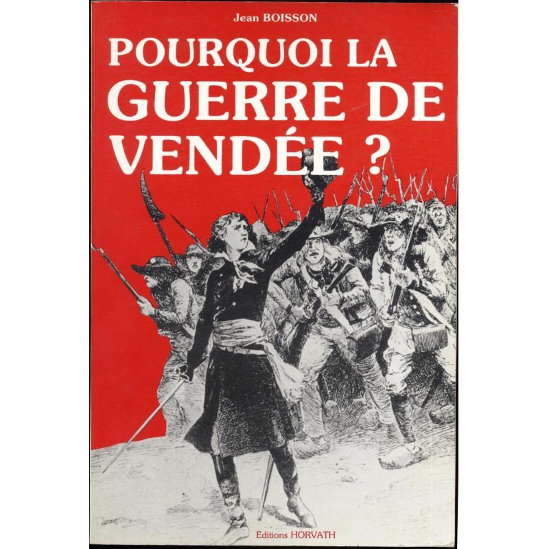 Pourquoi la guerre de Vendée ?