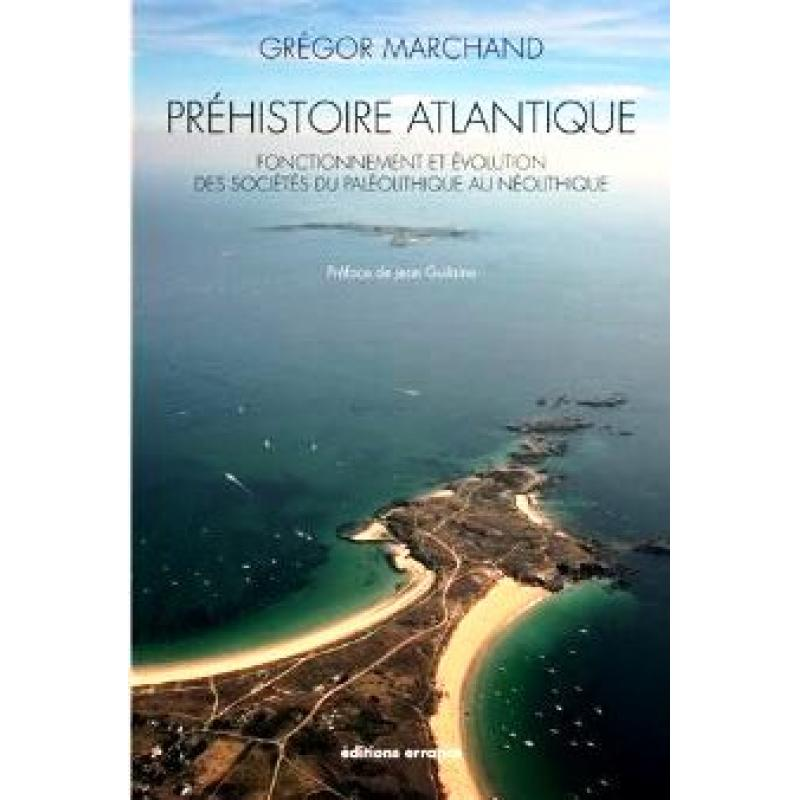 Préhistoire atlantique fonctionnement et évolution des sociétés du Paléolithique