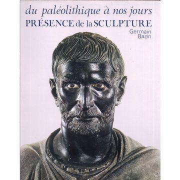 Présence de la sculpture du Paléolithique à nos jours