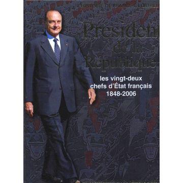 Président de la République les vingt-deux chefs d'Etat français 1848-2006