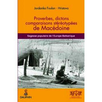 Proverbes, dictons, comparaisons stereotypees de Macédoine