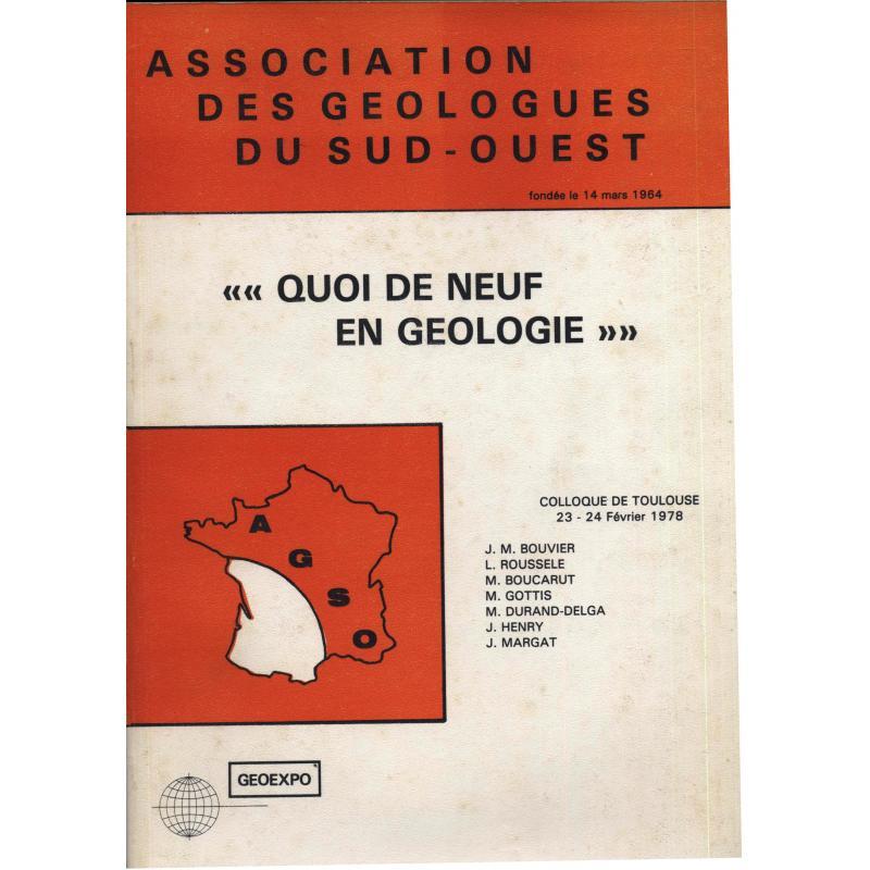 Quoi de neuf en géologie? Colloque de Toulouse 23-24 fevrier 1978
