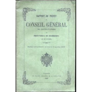 Rapport du préfet au conseil général des Hautes-Pyrénées et PV du 11/01/1869