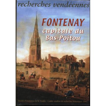 Recherches vendeennes n°9 Fontenay le Comte capitale du Bas-Poitou