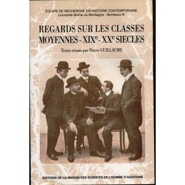 Regards sur les classes moyennes XIXe-XXe siecles