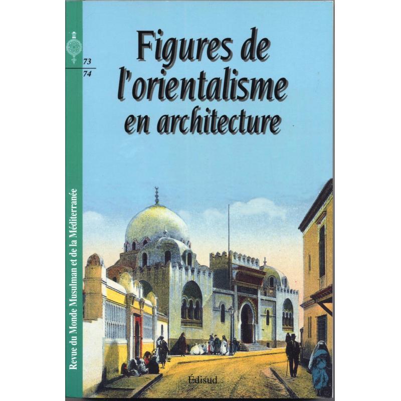 RESERVE   Figures de l'orientalisme en architecture n°73/74