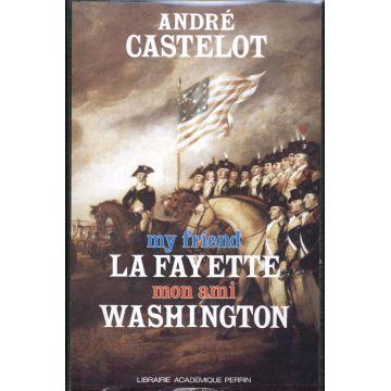 RESERVE My friend La Fayette mon ami Washington
