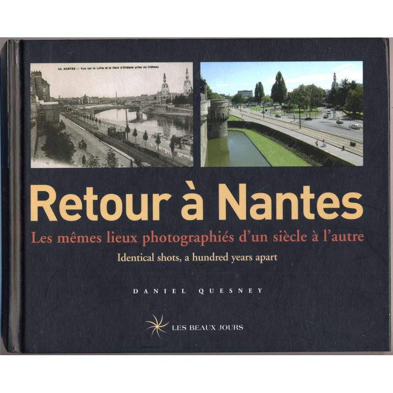 Retour à Nantes Les mêmes lieux photographiés d'un siècle à l'autre bilingue GB