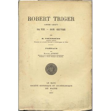 Robert Triger (1856-1927) Sa vie - son oeuvre