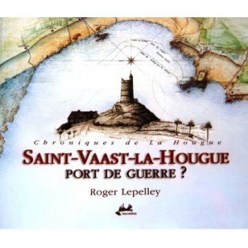 Saint-Vaast-la-Hougue  Port de guerre?