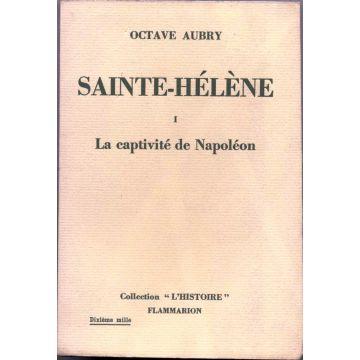 Sainte Hélène Tome 1 : la captivité de Napoléon