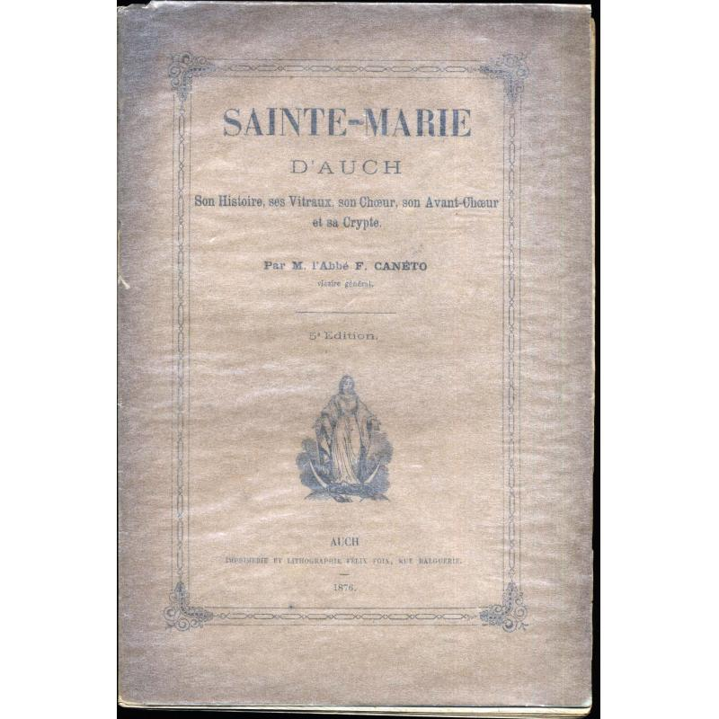 Sainte-Marie d'Auch son histoire, ses vitraux, son choeur, son avant-choeur et sa crypte, liste des prelats de 313 à 1871