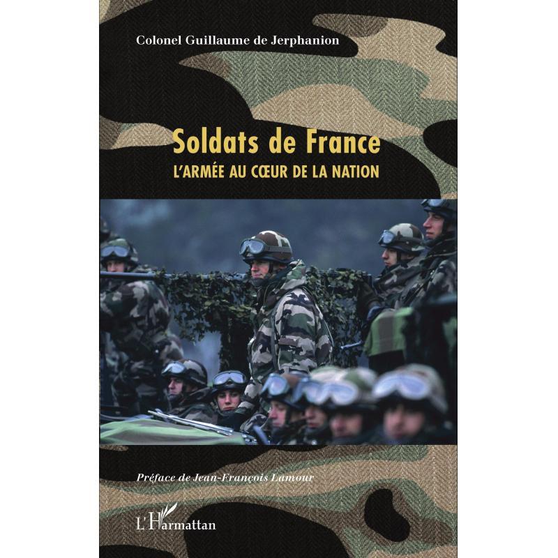 Soldats de France : L'armée au coeur de la Nation