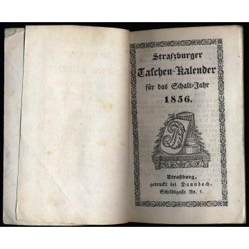 Strasburger Taschen-Kalender fur das Schalt-Jahr 1856 en ALLEMAND
