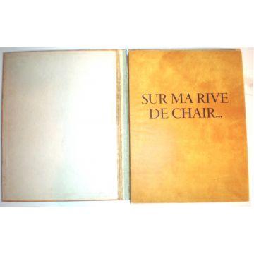 SUR MA RIVE DE CHAIR