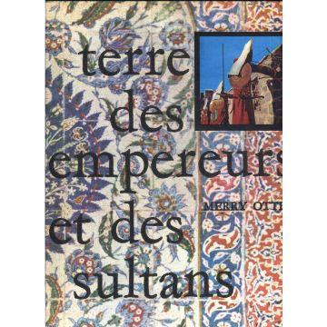 Terre des empereurs et des sultans