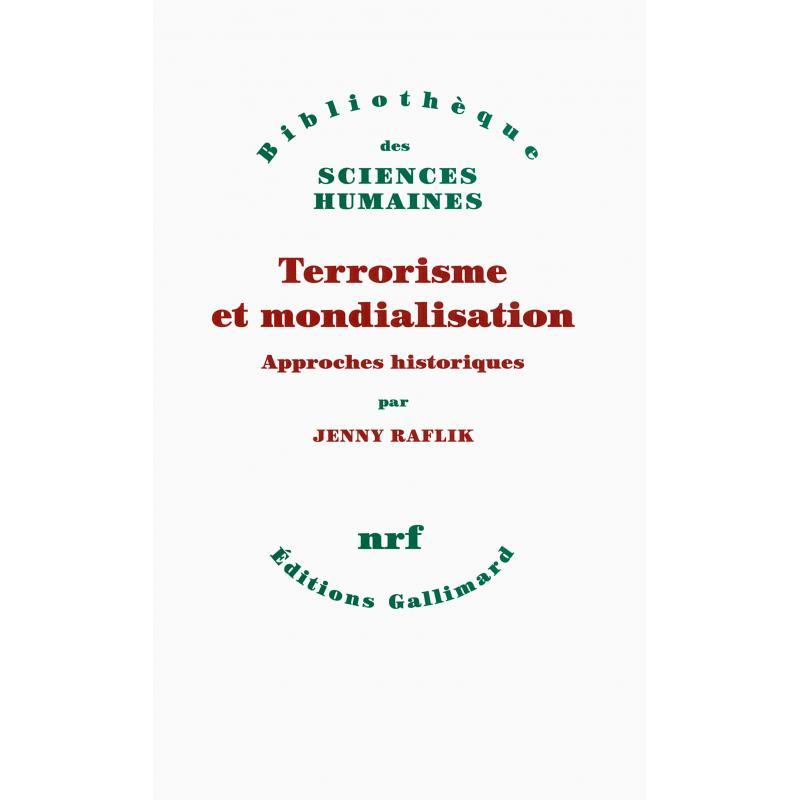Terrorisme et mondialisation - Approches historiques