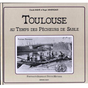 Toulouse au temps des pêcheurs de sable