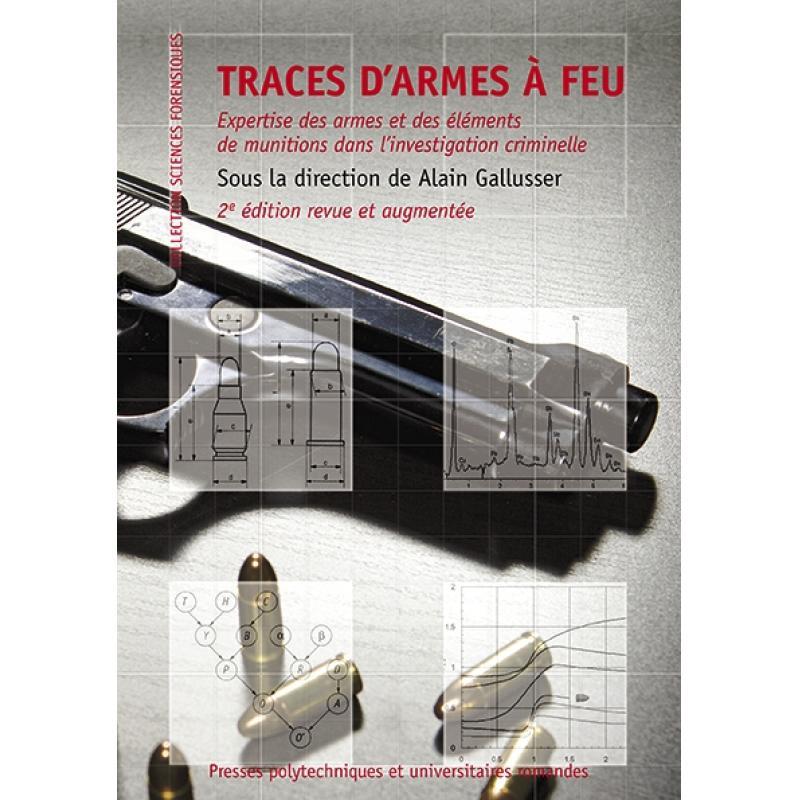 Traces d'armes à feu Expertise des armes et des éléments de munitions
