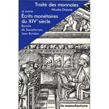 Traité des monnaies et autres écrits monétaires du XIVè siècle