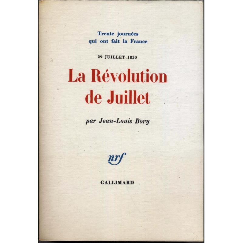 Trente journees qui ont fait la France n°23 La révolution de Juillet