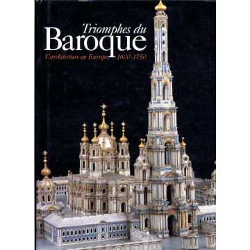 Triomphes du baroque, l'architecture en Europe, 1600-1750