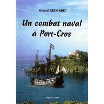 Un combat naval à Port-Cros   (roman)