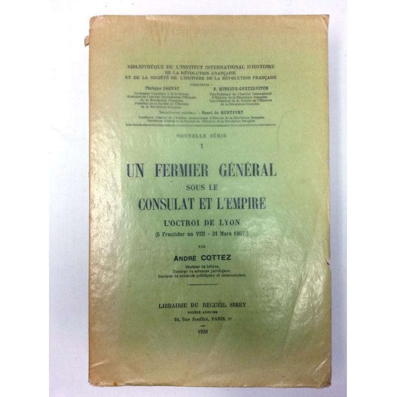 Un fermier général sous le Consulat et l'Empire l'octroi de Lyon