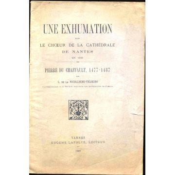 Une exhumation  dans le choeur  de la cathédrale de nantes en 1888 du Chaffault