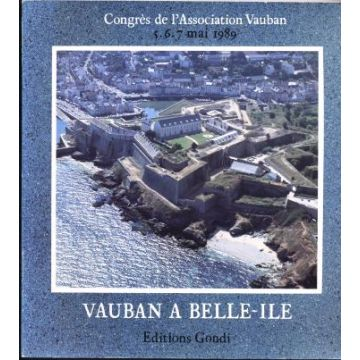 Vauban à Belle-Ile. Congrès de l'association Vauban 5-6-7 mai 1989