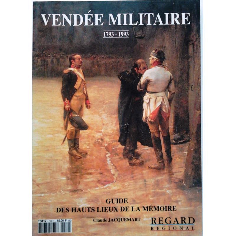 Vendee militaire 1793 - 1993  n°10  Guide des hauts lieux de la memoire