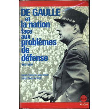 VENDU De Gaulle et la nation face aux problèmes de défense 1945-1946