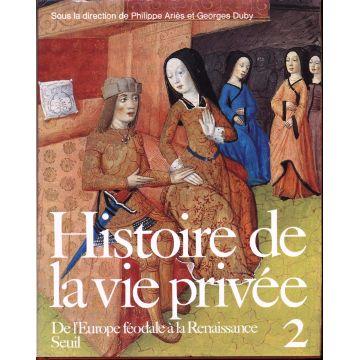 VENDU Histoire de la vie privée tome 2 De l'Europe féodale à la renaissance