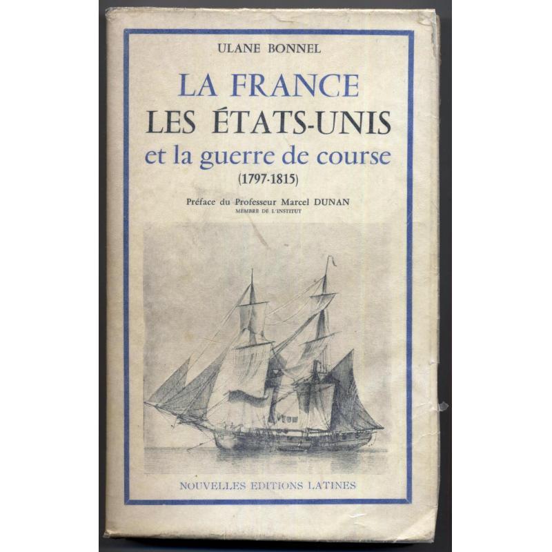 VENDU La France les Etats-unis et la guerre de course (1797-1815)