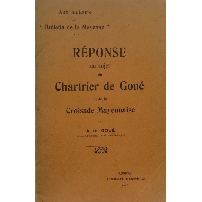 VENDU Les croisés de Mayenne et le chartrier de Goué + Réponse  1912