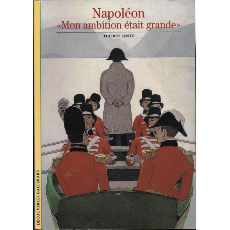 VENDU Napoléon mon ambition était grande