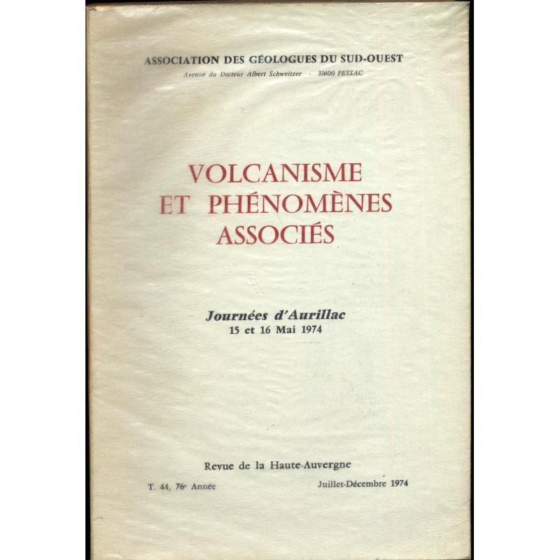 Volcanisme et phénomènes associés, journées d'Aurillac 15 et 16 mai 1974
